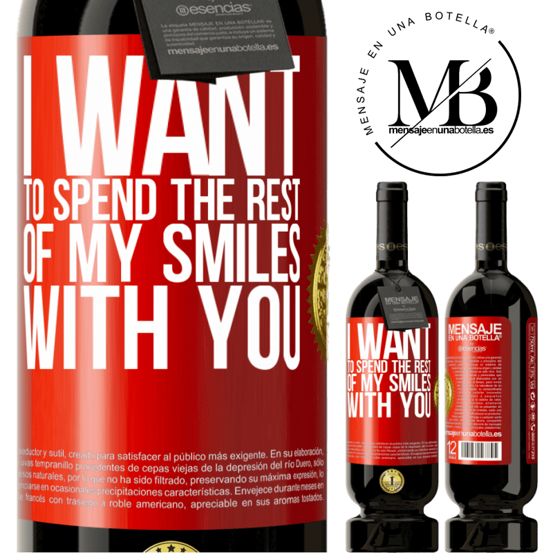 29,95 € Free Shipping | Red Wine Premium Edition MBS® Reserva I want to spend the rest of my smiles with you Red Label. Customizable label Reserva 12 Months Harvest 2013 Tempranillo