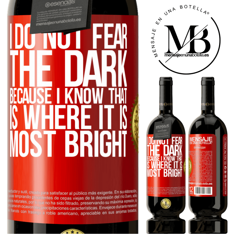 29,95 € Free Shipping | Red Wine Premium Edition MBS® Reserva I do not fear the dark, because I know that is where it is most bright Red Label. Customizable label Reserva 12 Months Harvest 2013 Tempranillo
