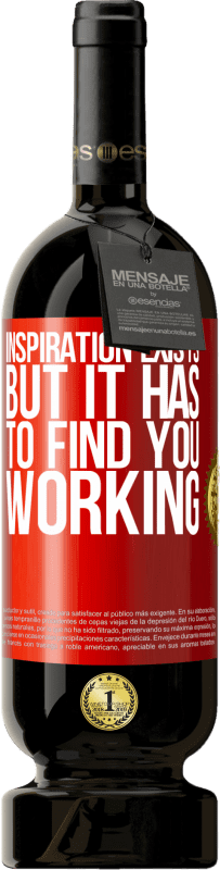 29,95 € | Red Wine Premium Edition MBS Reserva Inspiration exists, but it has to find you working Yellow Label. Customizable label I.G.P. Vino de la Tierra de Castilla y León Aging in oak barrels 12 Months Harvest 2016 Spain Tempranillo