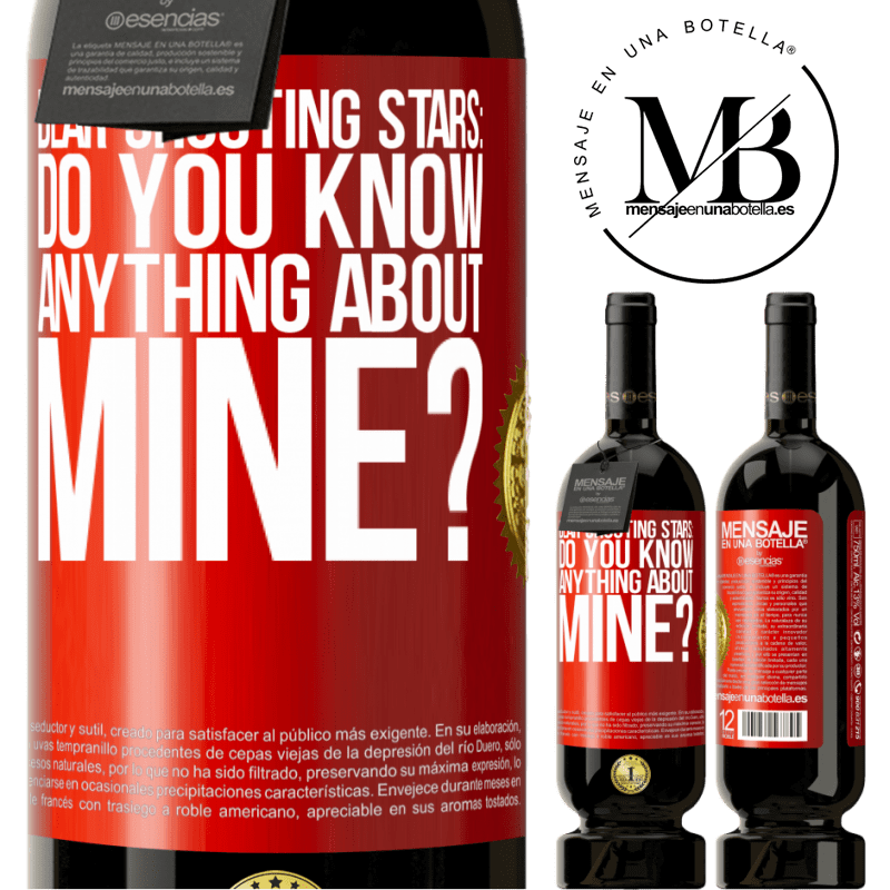 29,95 € Free Shipping | Red Wine Premium Edition MBS® Reserva Dear shooting stars: do you know anything about mine? Red Label. Customizable label Reserva 12 Months Harvest 2013 Tempranillo