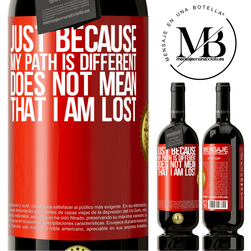 29,95 € Free Shipping | Red Wine Premium Edition MBS® Reserva Just because my path is different does not mean that I am lost Red Label. Customizable label Reserva 12 Months Harvest 2013 Tempranillo
