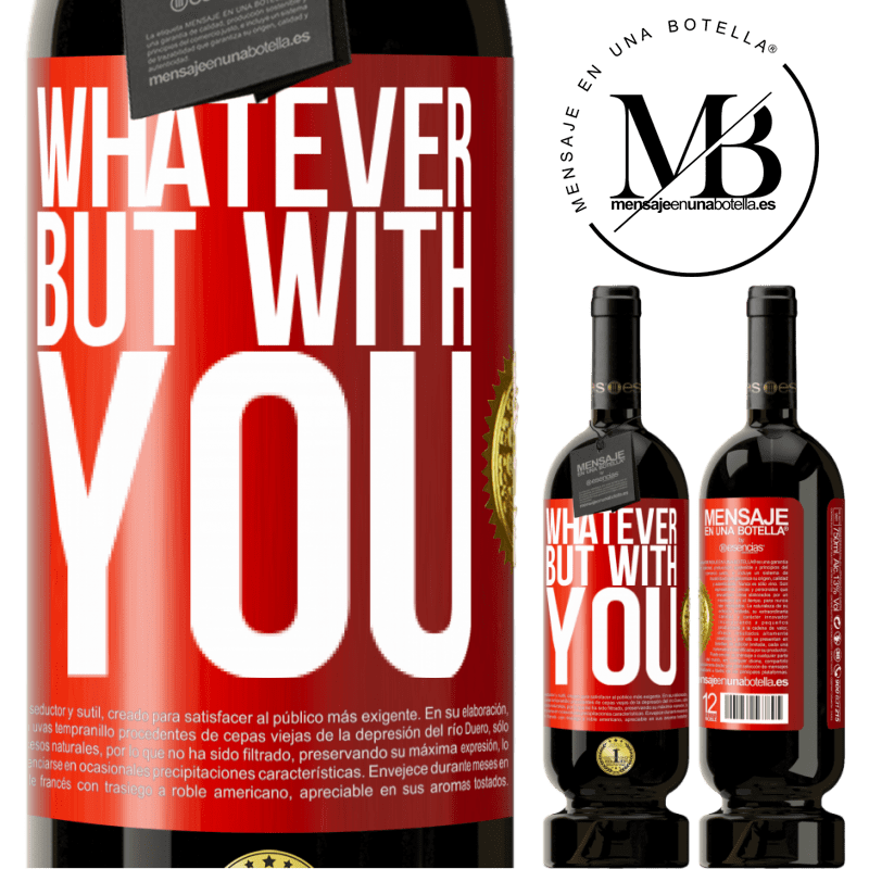 29,95 € Free Shipping | Red Wine Premium Edition MBS® Reserva Whatever but with you Red Label. Customizable label Reserva 12 Months Harvest 2013 Tempranillo