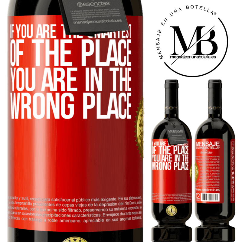 29,95 € Free Shipping   Red Wine Premium Edition MBS® Reserva If you are the smartest of the place, you are in the wrong place Red Label. Customizable label Reserva 12 Months Harvest 2013 Tempranillo