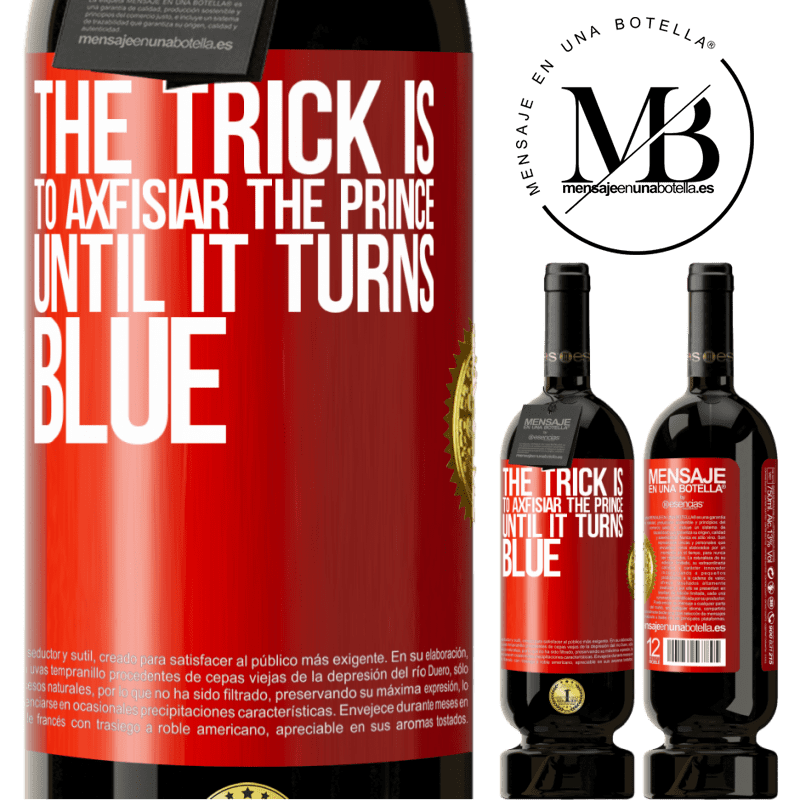 29,95 € Free Shipping   Red Wine Premium Edition MBS® Reserva The trick is to axfisiar the prince until it turns blue Red Label. Customizable label Reserva 12 Months Harvest 2013 Tempranillo