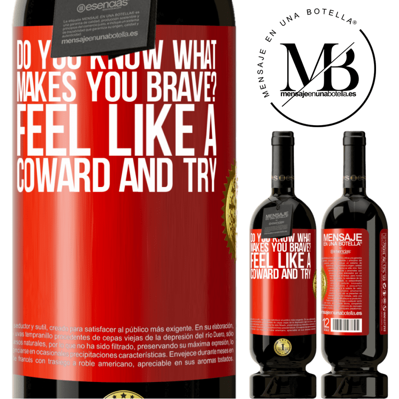 29,95 € Free Shipping | Red Wine Premium Edition MBS® Reserva do you know what makes you brave? Feel like a coward and try Red Label. Customizable label Reserva 12 Months Harvest 2013 Tempranillo