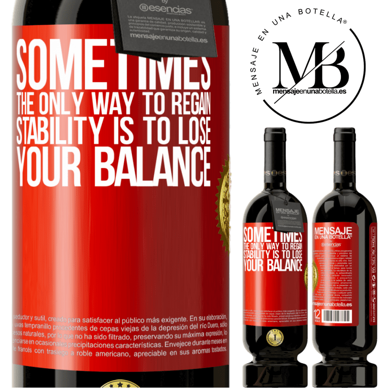 29,95 € Free Shipping | Red Wine Premium Edition MBS® Reserva Sometimes, the only way to regain stability is to lose your balance Red Label. Customizable label Reserva 12 Months Harvest 2013 Tempranillo