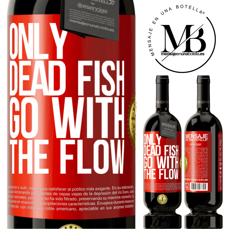 29,95 € Free Shipping | Red Wine Premium Edition MBS® Reserva Only dead fish go with the flow Red Label. Customizable label Reserva 12 Months Harvest 2013 Tempranillo