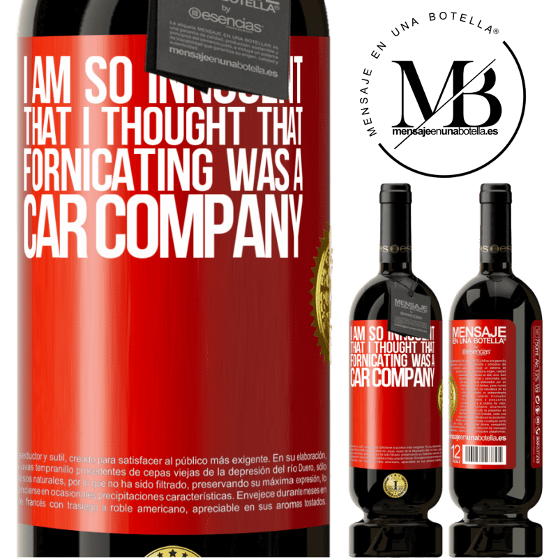 29,95 € Free Shipping | Red Wine Premium Edition MBS® Reserva I am so innocent that I thought that fornicating was a car company Red Label. Customizable label Reserva 12 Months Harvest 2013 Tempranillo