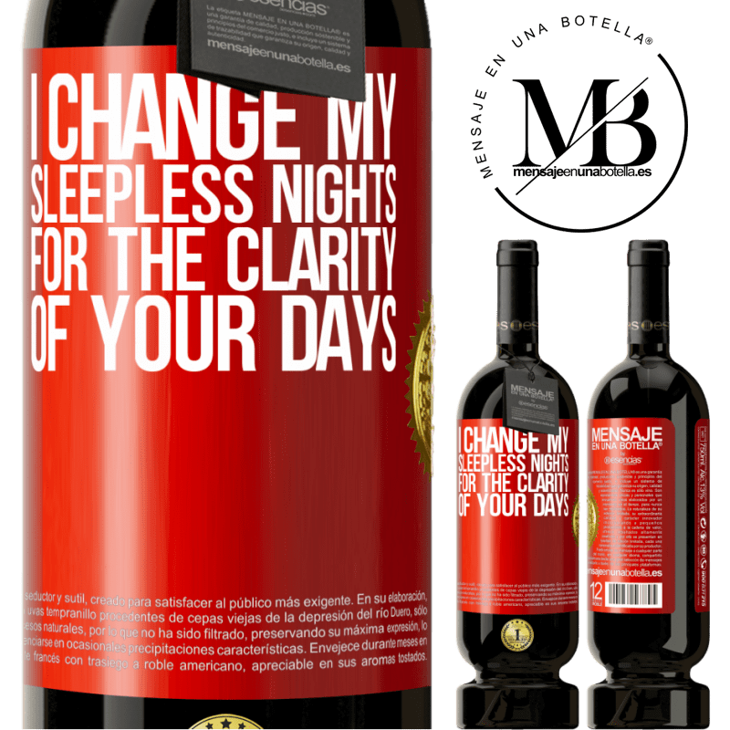 29,95 € Free Shipping | Red Wine Premium Edition MBS® Reserva I change my sleepless nights for the clarity of your days Red Label. Customizable label Reserva 12 Months Harvest 2013 Tempranillo