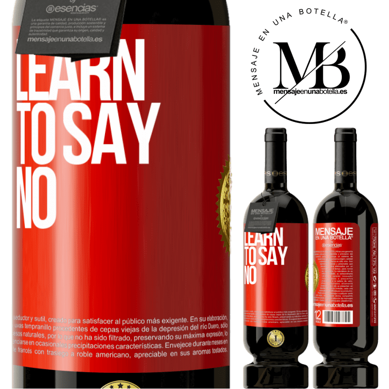 29,95 € Free Shipping | Red Wine Premium Edition MBS® Reserva Learn to say no Red Label. Customizable label Reserva 12 Months Harvest 2013 Tempranillo