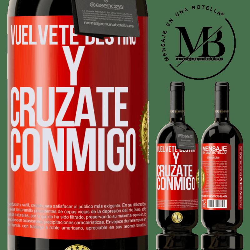 29,95 € Envoi gratuit | Vin rouge Édition Premium MBS® Reserva Deviens le destin et croise avec moi Étiquette Rouge. Étiquette personnalisable Reserva 12 Mois Récolte 2013 Tempranillo