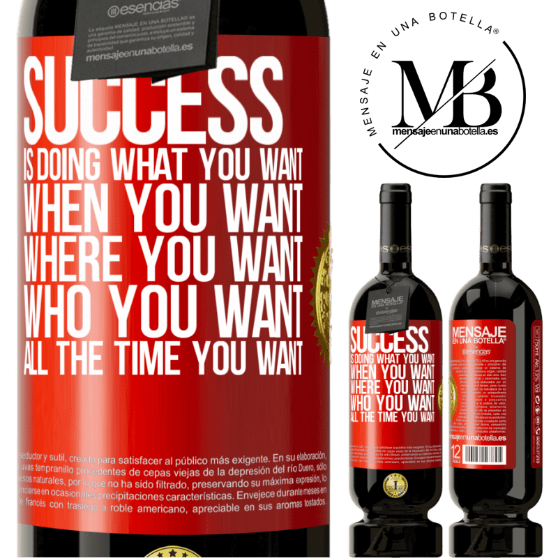 29,95 € Free Shipping | Red Wine Premium Edition MBS® Reserva Success is doing what you want, when you want, where you want, who you want, all the time you want Red Label. Customizable label Reserva 12 Months Harvest 2013 Tempranillo