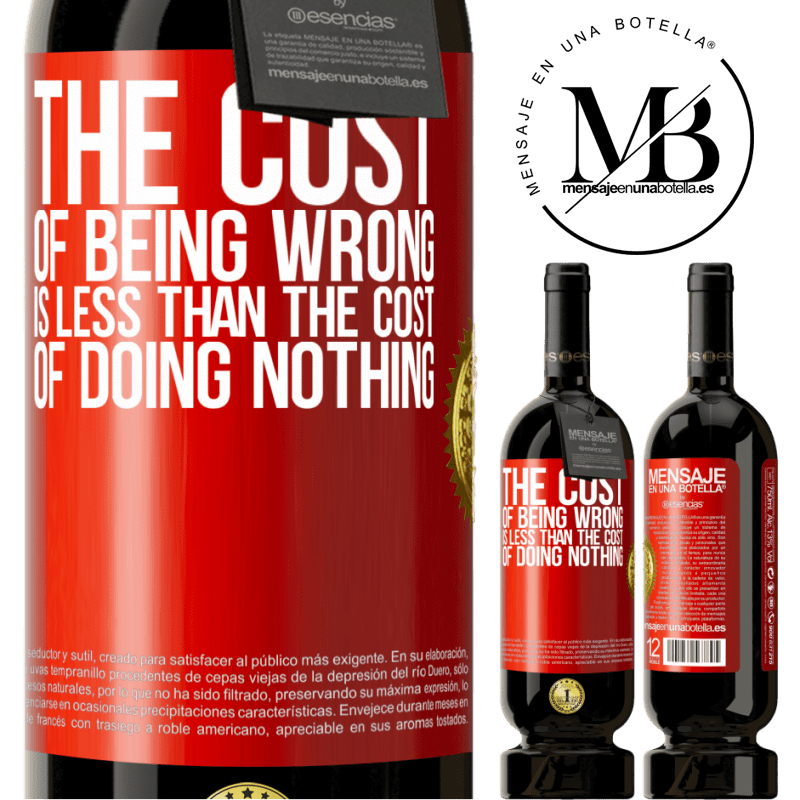 29,95 € Free Shipping | Red Wine Premium Edition MBS® Reserva The cost of being wrong is less than the cost of doing nothing Red Label. Customizable label Reserva 12 Months Harvest 2013 Tempranillo