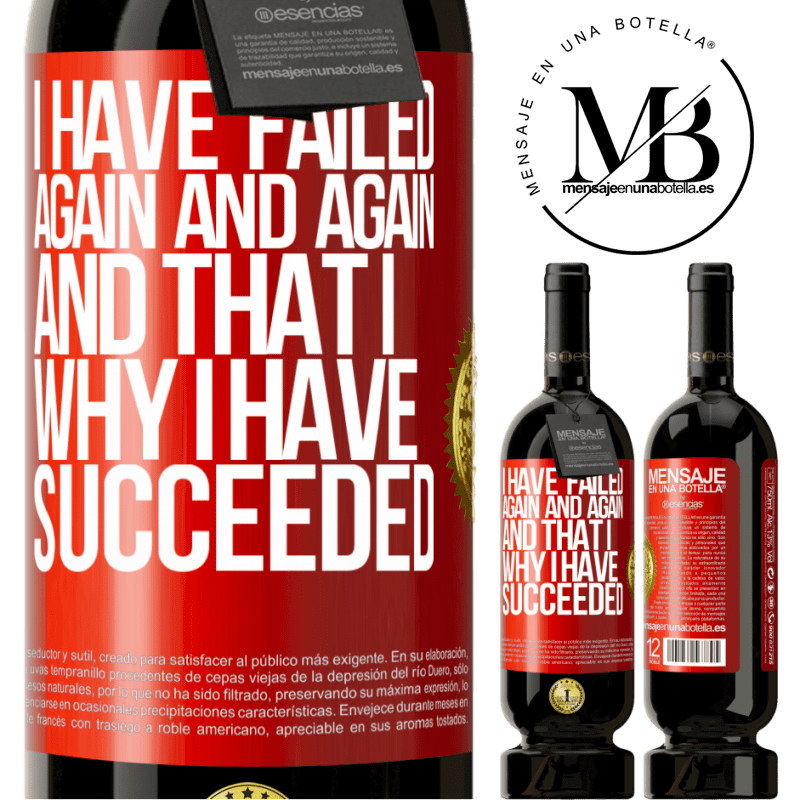 29,95 € Free Shipping   Red Wine Premium Edition MBS® Reserva I have failed again and again, and that is why I have succeeded Red Label. Customizable label Reserva 12 Months Harvest 2013 Tempranillo