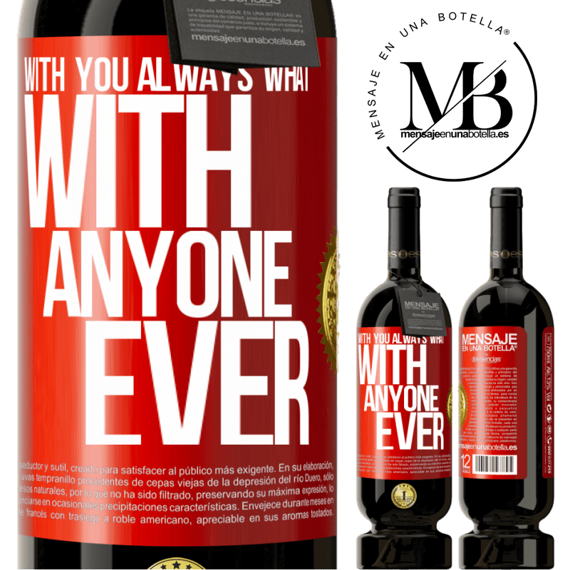29,95 € Free Shipping | Red Wine Premium Edition MBS® Reserva With you always what with anyone ever Red Label. Customizable label Reserva 12 Months Harvest 2013 Tempranillo