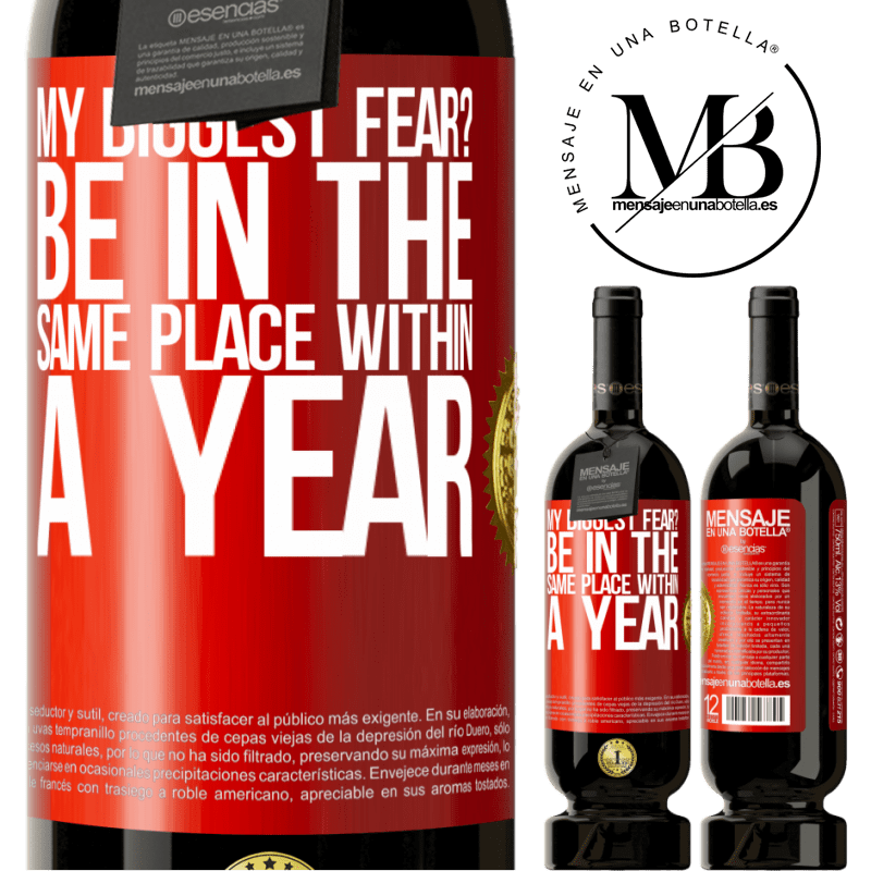 29,95 € Free Shipping | Red Wine Premium Edition MBS® Reserva my biggest fear? Be in the same place within a year Red Label. Customizable label Reserva 12 Months Harvest 2013 Tempranillo