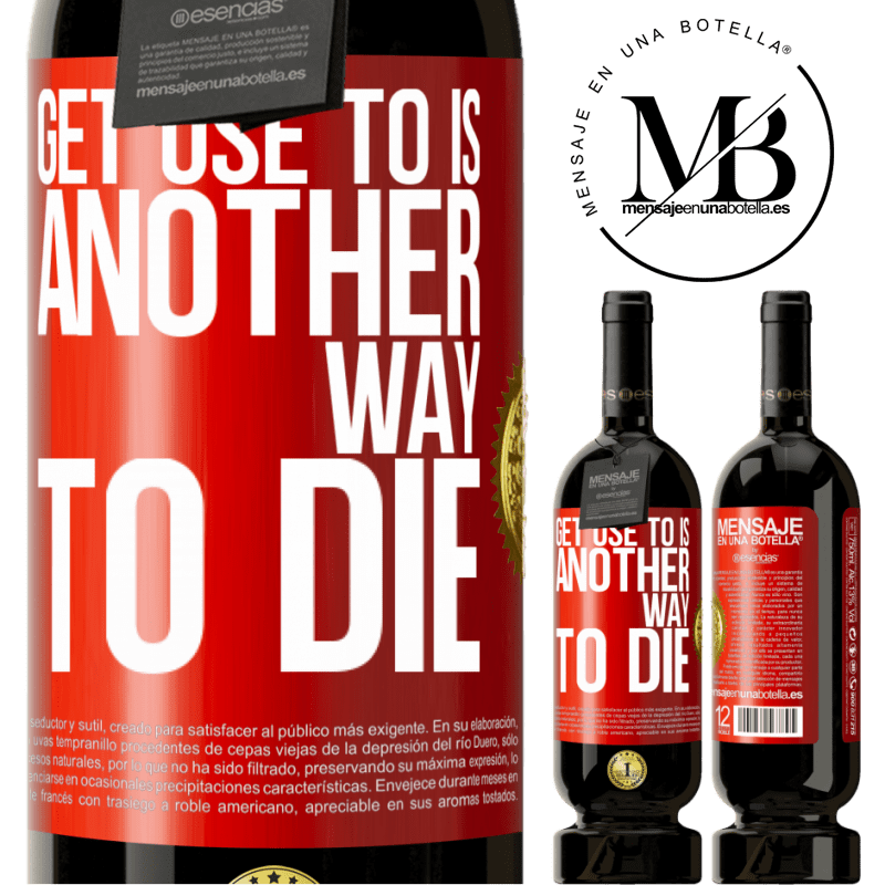 29,95 € Free Shipping | Red Wine Premium Edition MBS® Reserva Get use to is another way to die Red Label. Customizable label Reserva 12 Months Harvest 2013 Tempranillo