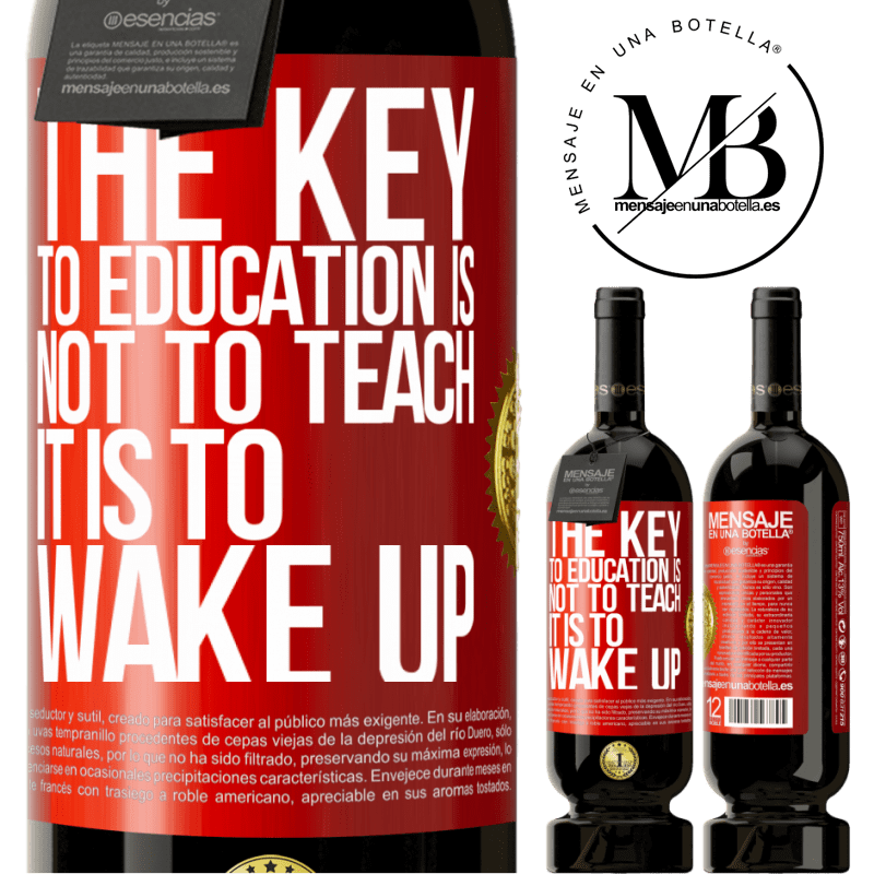 29,95 € Free Shipping | Red Wine Premium Edition MBS® Reserva The key to education is not to teach, it is to wake up Red Label. Customizable label Reserva 12 Months Harvest 2013 Tempranillo