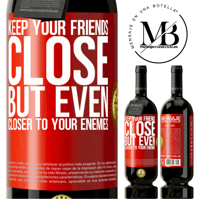29,95 € Free Shipping | Red Wine Premium Edition MBS® Reserva Keep your friends close, but even closer to your enemies Red Label. Customizable label Reserva 12 Months Harvest 2013 Tempranillo