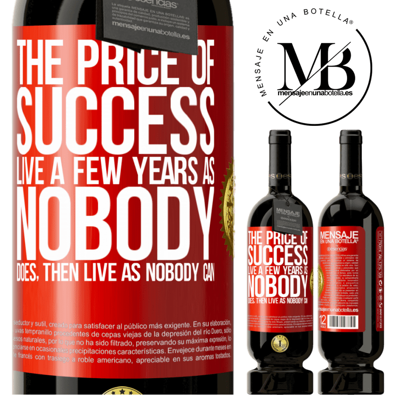 29,95 € Free Shipping | Red Wine Premium Edition MBS® Reserva The price of success. Live a few years as nobody does, then live as nobody can Red Label. Customizable label Reserva 12 Months Harvest 2013 Tempranillo