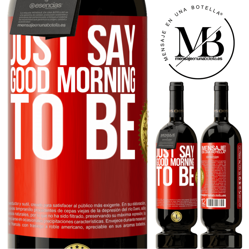 29,95 € Free Shipping | Red Wine Premium Edition MBS® Reserva Just say Good morning to be Red Label. Customizable label Reserva 12 Months Harvest 2013 Tempranillo