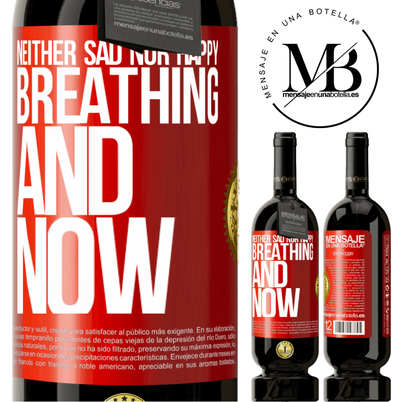29,95 € Free Shipping | Red Wine Premium Edition MBS® Reserva Neither sad nor happy. Breathing and now Red Label. Customizable label Reserva 12 Months Harvest 2013 Tempranillo