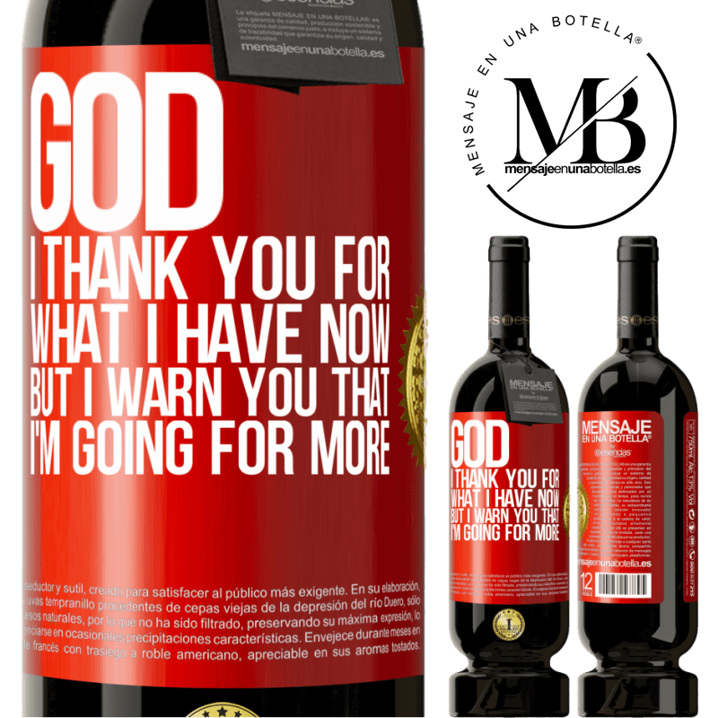 29,95 € Free Shipping | Red Wine Premium Edition MBS® Reserva God, I thank you for what I have now, but I warn you that I'm going for more Red Label. Customizable label Reserva 12 Months Harvest 2013 Tempranillo