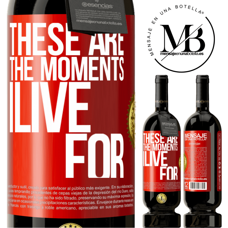 29,95 € Free Shipping | Red Wine Premium Edition MBS® Reserva These are the moments I live for Red Label. Customizable label Reserva 12 Months Harvest 2013 Tempranillo