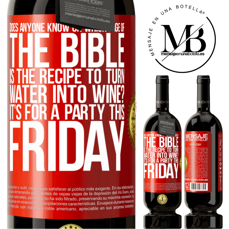 29,95 € Free Shipping | Red Wine Premium Edition MBS® Reserva Does anyone know on which page of the Bible is the recipe to turn water into wine? It's for a party this Friday Red Label. Customizable label Reserva 12 Months Harvest 2013 Tempranillo
