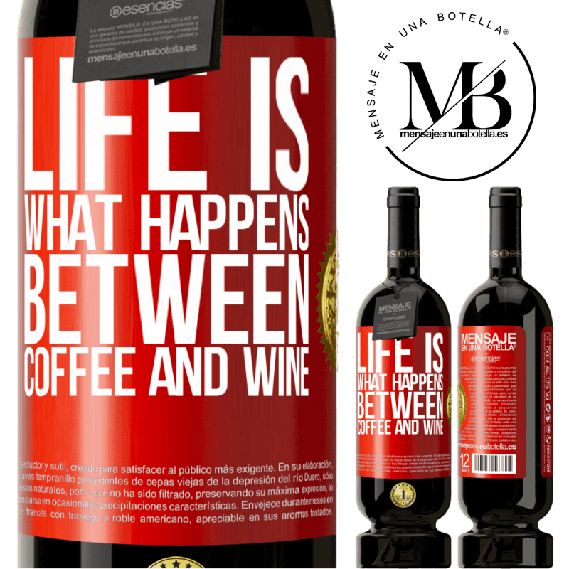 29,95 € Free Shipping | Red Wine Premium Edition MBS® Reserva Life is what happens between coffee and wine Red Label. Customizable label Reserva 12 Months Harvest 2013 Tempranillo