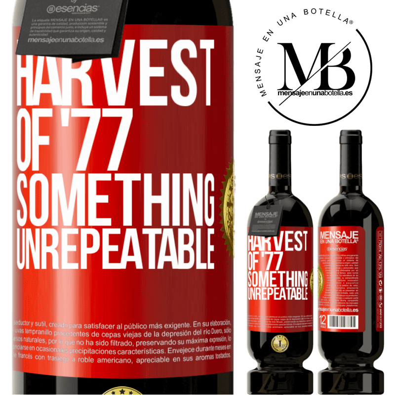29,95 € Free Shipping | Red Wine Premium Edition MBS® Reserva Harvest of '77, something unrepeatable Red Label. Customizable label Reserva 12 Months Harvest 2013 Tempranillo