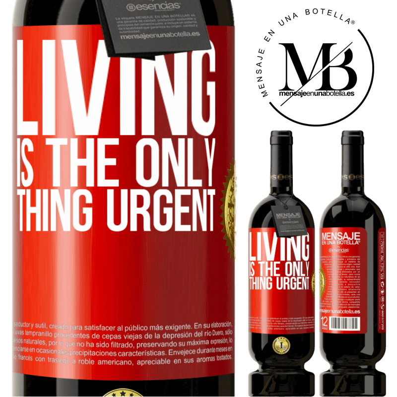 29,95 € Free Shipping | Red Wine Premium Edition MBS® Reserva Living is the only thing urgent Red Label. Customizable label Reserva 12 Months Harvest 2013 Tempranillo