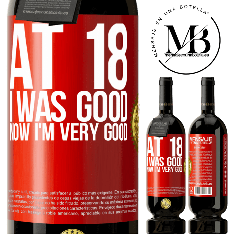29,95 € Free Shipping | Red Wine Premium Edition MBS® Reserva At 18 he was good. Now I'm very good Red Label. Customizable label Reserva 12 Months Harvest 2013 Tempranillo
