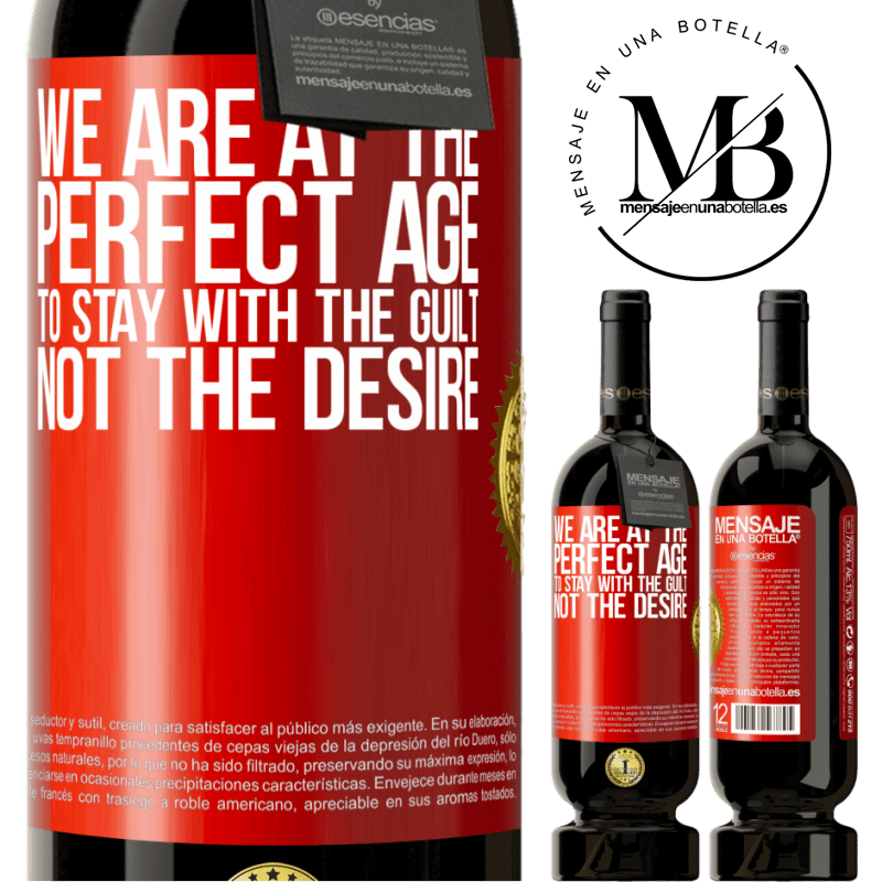29,95 € Free Shipping | Red Wine Premium Edition MBS® Reserva We are at the perfect age, to stay with the guilt, not the desire Red Label. Customizable label Reserva 12 Months Harvest 2013 Tempranillo