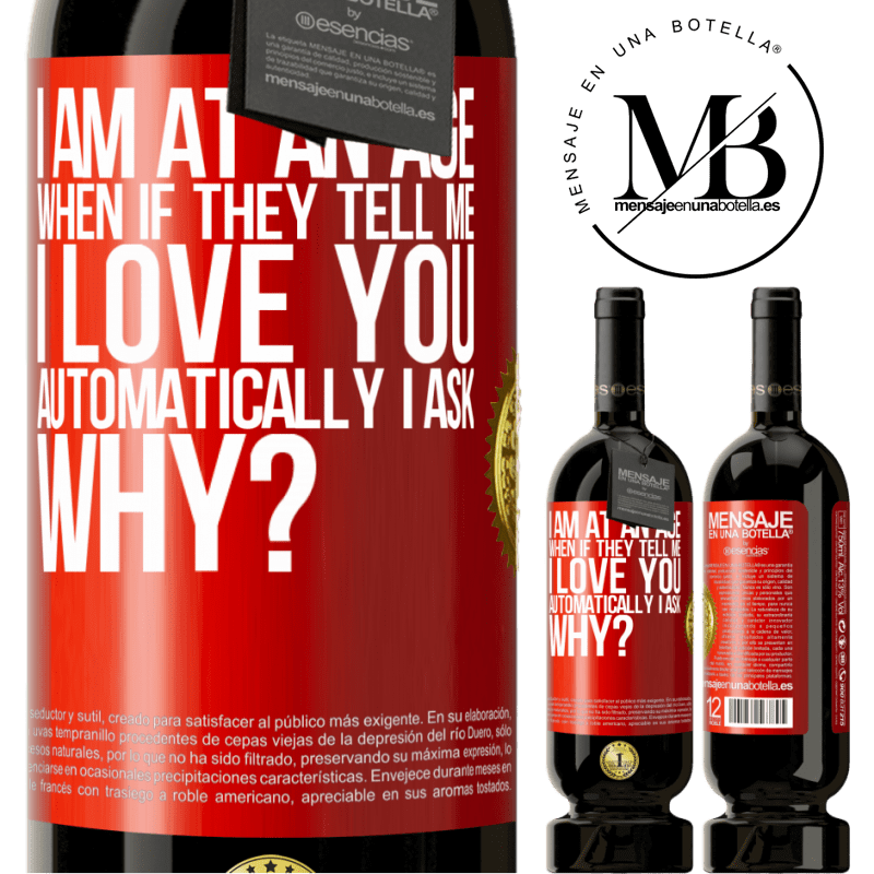 29,95 € Free Shipping | Red Wine Premium Edition MBS® Reserva I am at an age when if they tell me, I love you automatically I ask, why? Red Label. Customizable label Reserva 12 Months Harvest 2013 Tempranillo
