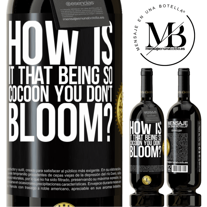 29,95 € Free Shipping   Red Wine Premium Edition MBS® Reserva how is it that being so cocoon you don't bloom? Black Label. Customizable label Reserva 12 Months Harvest 2013 Tempranillo