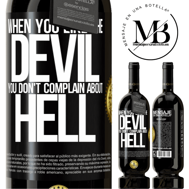 29,95 € Free Shipping   Red Wine Premium Edition MBS® Reserva When you like the devil you don't complain about hell Black Label. Customizable label Reserva 12 Months Harvest 2013 Tempranillo