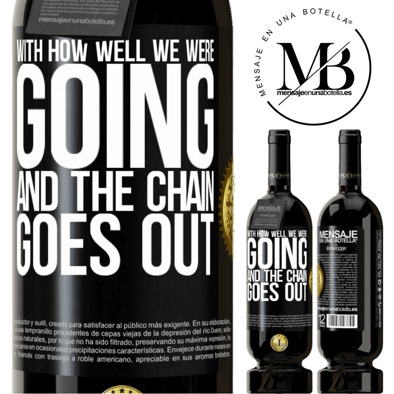 29,95 € Free Shipping | Red Wine Premium Edition MBS® Reserva With how well we were going and the chain goes out Black Label. Customizable label Reserva 12 Months Harvest 2013 Tempranillo