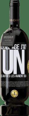 29,95 € Envoi gratuit | Vin rouge Édition Premium MBS® Reserva ¿Quel âge j'ai? UN. Les autres les avaient déjà Étiquette Noire. Étiquette personnalisable Reserva 12 Mois Récolte 2013 Tempranillo
