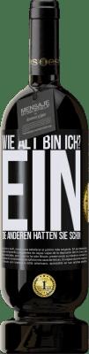 29,95 € Kostenloser Versand | Rotwein Premium Edition MBS® Reserva Wie alt bin ich? EIN. Die anderen hatten sie schon Schwarzes Etikett. Anpassbares Etikett Reserva 12 Monate Ernte 2013 Tempranillo