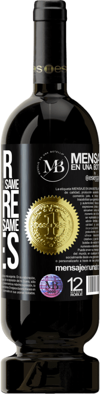«Look for someone with your same desire, not with your same tastes» Premium Edition MBS® Reserva