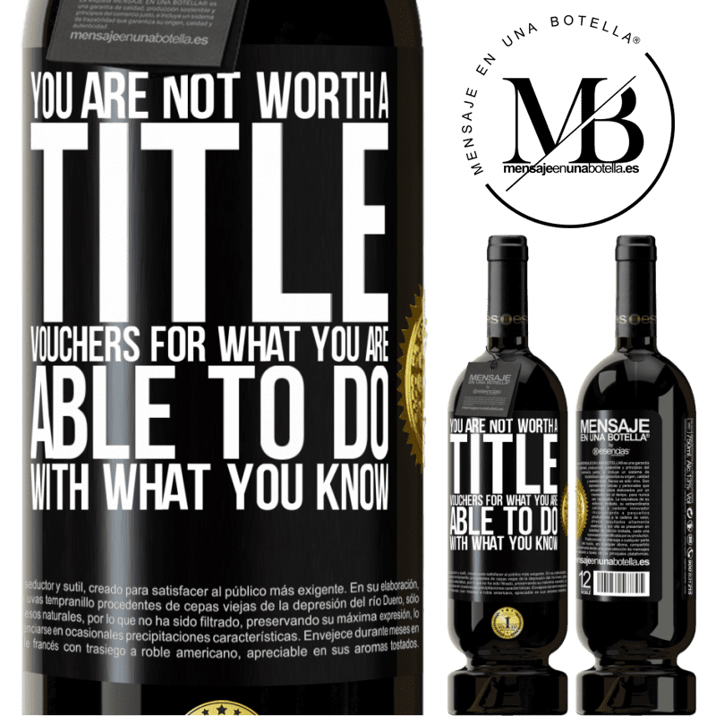 29,95 € Free Shipping | Red Wine Premium Edition MBS® Reserva You are not worth a title. Vouchers for what you are able to do with what you know Black Label. Customizable label Reserva 12 Months Harvest 2013 Tempranillo