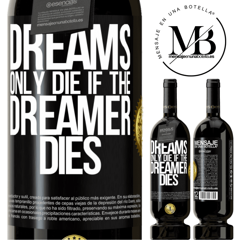 29,95 € Free Shipping | Red Wine Premium Edition MBS® Reserva Dreams only die if the dreamer dies Black Label. Customizable label Reserva 12 Months Harvest 2013 Tempranillo