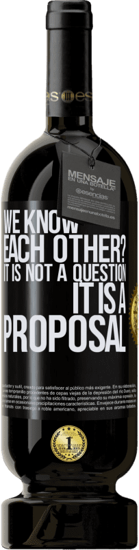 29,95 € | Red Wine Premium Edition MBS® Reserva We know each other? It is not a question, it is a proposal Yellow Label. Customizable label Reserva 12 Months Harvest 2013 Tempranillo
