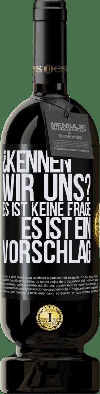 29,95 € Kostenloser Versand | Rotwein Premium Edition MBS® Reserva ¿Kennen wir uns? Es ist keine Frage, es ist ein Vorschlag Schwarzes Etikett. Anpassbares Etikett Reserva 12 Monate Ernte 2013 Tempranillo