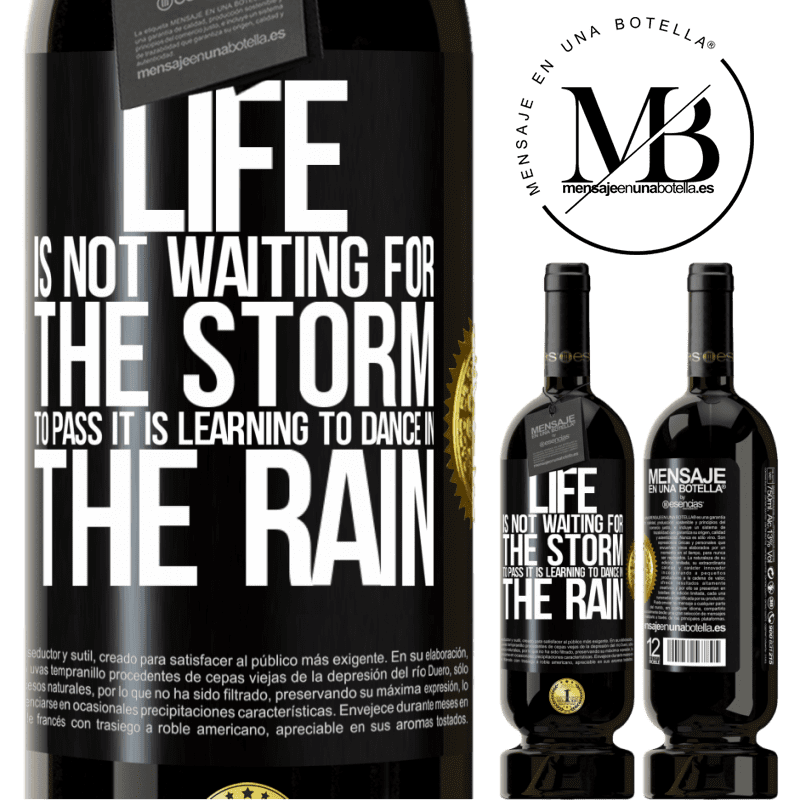 29,95 € Free Shipping | Red Wine Premium Edition MBS® Reserva Life is not waiting for the storm to pass. It is learning to dance in the rain Black Label. Customizable label Reserva 12 Months Harvest 2013 Tempranillo
