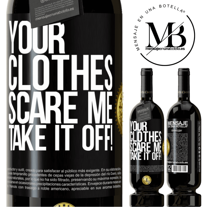 29,95 € Free Shipping | Red Wine Premium Edition MBS® Reserva Your clothes scare me. Take it off! Black Label. Customizable label Reserva 12 Months Harvest 2013 Tempranillo