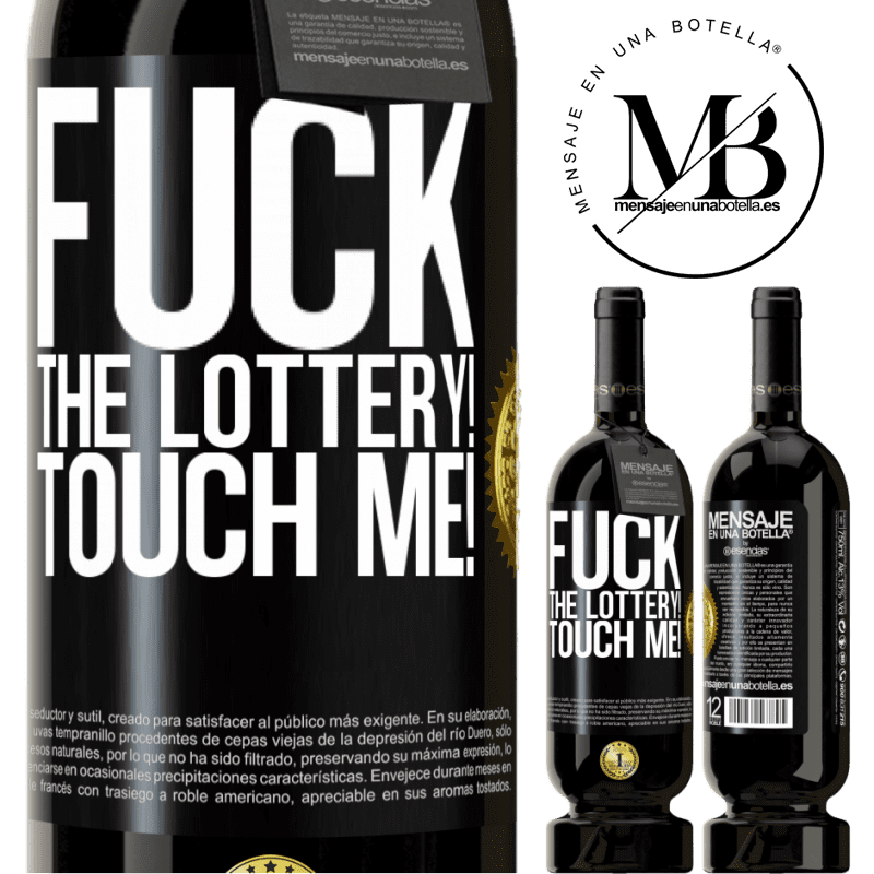 29,95 € Free Shipping | Red Wine Premium Edition MBS® Reserva Fuck the lottery! Touch me! Black Label. Customizable label Reserva 12 Months Harvest 2013 Tempranillo