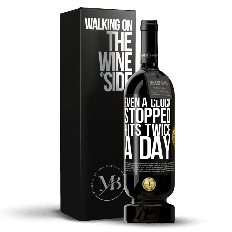 29,95 € Free Shipping | Red Wine Premium Edition MBS® Reserva Even a clock stopped hits twice a day Black Label. Customizable label Reserva 12 Months Harvest 2013 Tempranillo