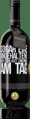 29,95 € Kostenloser Versand | Rotwein Premium Edition MBS® Reserva Sogar eine angehaltene Uhr schlägt zweimal am Tag Schwarzes Etikett. Anpassbares Etikett Reserva 12 Monate Ernte 2013 Tempranillo